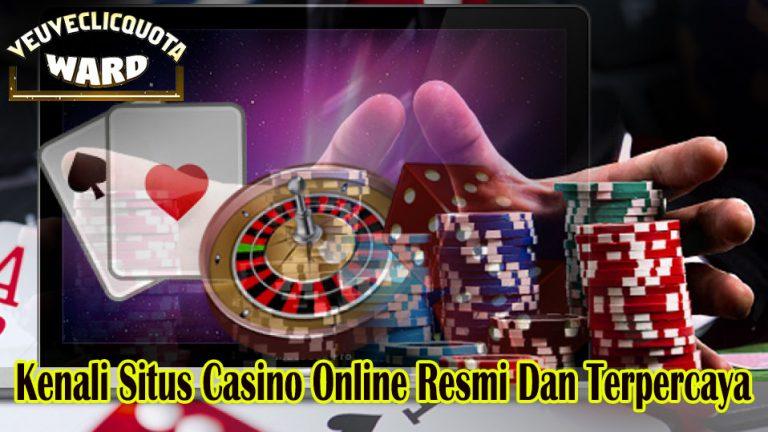 Kenali Situs Casino Online Resmi Dan Terpercaya