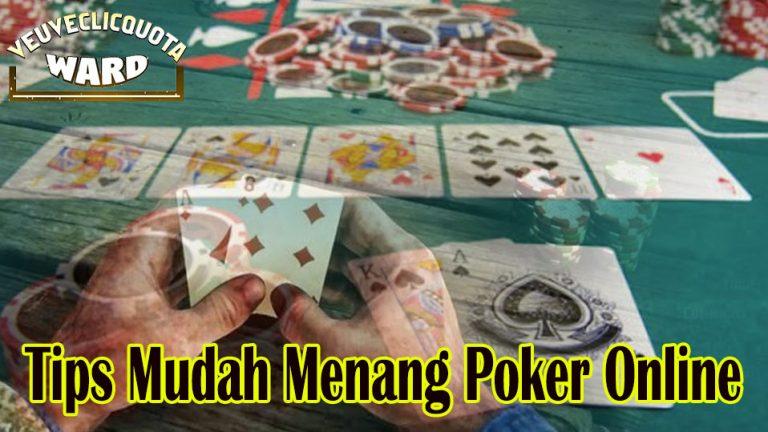 Tips Mudah Menang Poker Online